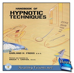 Handbook of Hypnotic Techniques dental and surgical,  Garland H. Fross